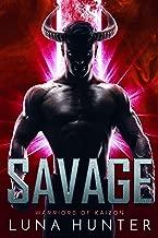 Savage: A Sci-Fi Alien Romance (Warriors of Kaizon Book 3)