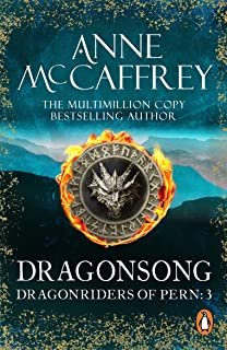 Dragonsong: (Dragonriders of Pern: 3): a thrilling and enthralling epic fantasy from one of the most influential fantasy a...
