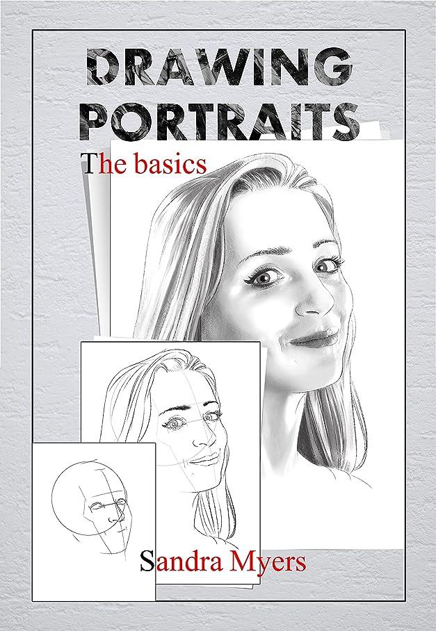 ロマンチックみびっくりするDrawing Portraits: The basics (English Edition)