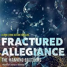 Fractured Allegiance: A John Stone Action Thriller, Book 3