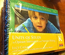 Units of Study in Opinion, Information, and Narrative Writing, Grade K (The Units of Study in Opinion, Information, and Narrative Writing Series)