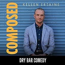 Dry Bar Comedy Presents Kellen Erskine: Composed