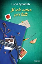 Il sole nasce per tutti (Italian Edition)