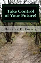 Take Control of Your Future!: Answers to Questions about Elder Law & Estate Planning (Twenty Answered Questions Book 2)