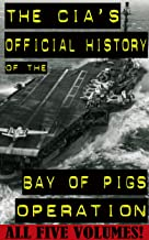 The CIA's Official History of The Bay of Pigs Operation, Volumes I-V.