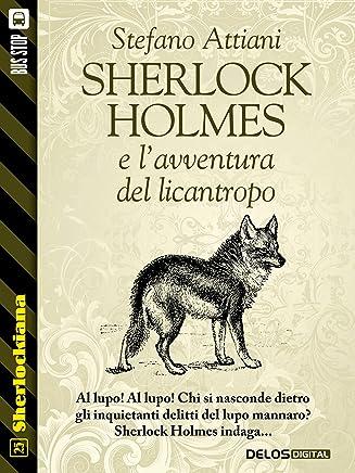 Sherlock Holmes e lavventura del licantropo (Sherlockiana)
