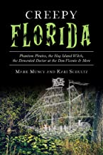 Creepy Florida: Phantom Pirates, the Hog Island Witch, the Demented Doctor at the Don Vicente and More