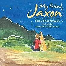 My Friend, Jaxon