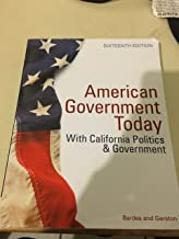 American Government and Politics Today: The Essentials (With California Politics and Government)