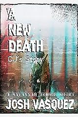 A New Death: CJ's Story: A Savannah Zombie Short Story (Savannah's Only Zombie Novel Series) Kindle Edition