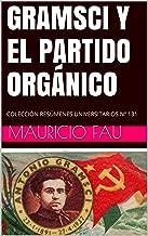 GRAMSCI Y EL PARTIDO ORGÁNICO: COLECCIÓN RESÚMENES UNIVERSITARIOS Nº 131 (Spanish Edition)