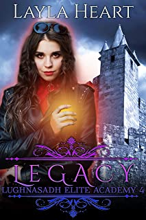 Legacy (Lughnasadh Elite Academy 4): A New Adult Paranormal Reverse Harem Academy Romance Serial