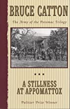 A Stillness at Appomattox: The Army of the Potomac Trilogy (English Edition)