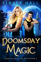 Doomsday Magic (Dragon's Gift: The Druid Book 5)