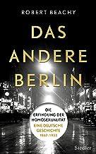 Das andere Berlin: Die Erfindung der Homosexualität: Eine deutsche Geschichte 1867 – 1933 (German Edition)