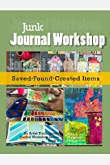 Junk Journal Workshop: Saved, Found, Created Items Kindle Edition