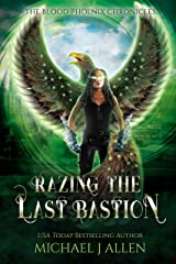 Razing the Last Bastion: An Urban Fantasy Action Adventure (Blood Phoenix Chronicles Book 5) Kindle Edition