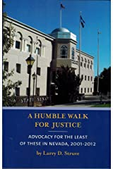 A Humble Walk for Justice (Advocacy for the Least of These in Nevada,2001-2012) Paperback