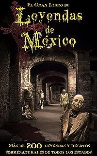 Gran Libro de Leyendas de México: Más de 200 Leyendas y Relatos Sobrenaturales de Todos los Estados (Spanish Edition)