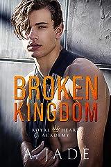 Broken Kingdom : A bad boy college romance (Royal Hearts Academy Book 4) (English Edition) Format Kindle