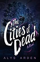 The Cities of Dead: (The Casquette Girls series, book 3)