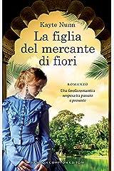 La figlia del mercante di fiori (Italian Edition) Format Kindle