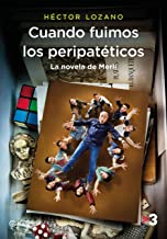 Cuando fuimos los peripatéticos. La novela de Merlí (Spanish Edition)
