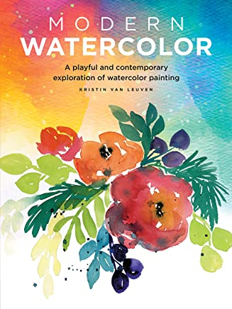 Modern Watercolor: A playful and contemporary exploration of watercolor painting