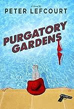 Purgatory Gardens: A Novel