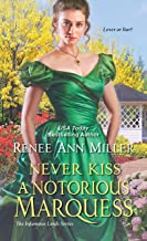 Never Kiss a Notorious Marquess (The Infamous Lords Book 3)