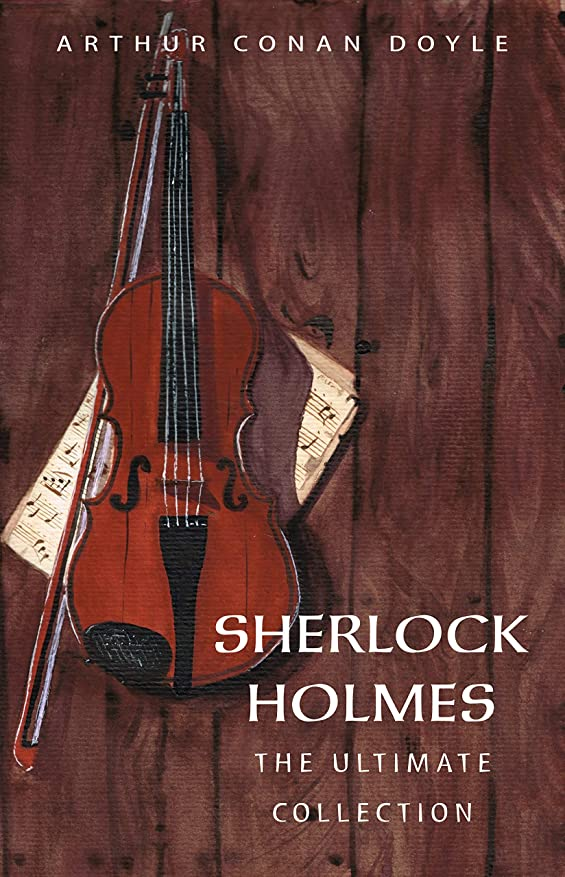 故意に作ります考えたArthur Conan Doyle: The Complete Sherlock Holmes (all the novels and stories in one single volume) (English Edition)