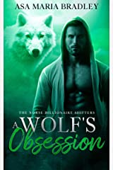 A Wolf's Obsession: A Sexy Fated Mates Paranormal Romance (The Norse Billionaire Shifters Book 2) Kindle Edition