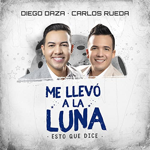 Me Llevó a la Luna by Diego Daza & Carlos Rueda on Amazon Music