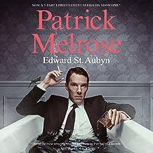 Patrick Melrose: The Novels: Never Mind, Bad News, Some Hope, Mother's Milk, and At Last