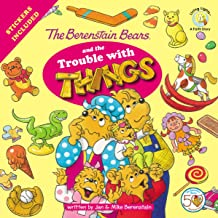 The Berenstain Bears and the Trouble with Things: Stickers Included! (Berenstain Bears/Living Lights: A Faith Story)