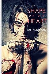 Shape of My Heart Kindle Edition