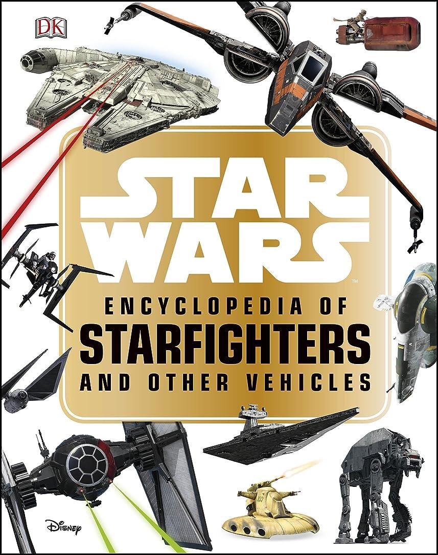 冗談でブリード読みやすいStar Wars? Encyclopedia of Starfighters and Other Vehicles (English Edition)