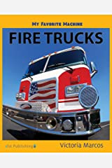 My Favorite Machine: Fire Trucks (My Favorite Machines) Kindle Edition