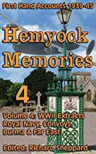 Royal Navy, Convoys, Burma & the Far East, WWII 1939-45. Hemyock Memories Vol 4.: Illustrated Extracts from Vol 0: First H...
