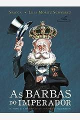 As barbas do imperador: D. Pedro II, a história de um monarca em quadrinhos eBook Kindle