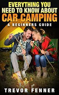 Car Camping For Beginners: Everything You Need To Know About Car Camping