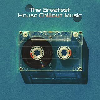 The Greatest House Chillout Music – Best EDM & Chill House Sounds Collection of 2019