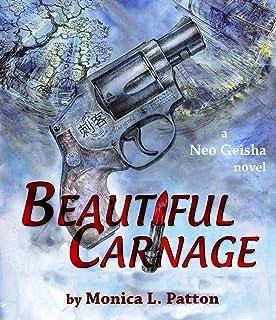 Beautiful Carnage: A Neo Geisha Novel (English Edition)