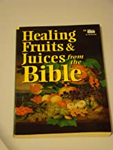 Best healing fruits and juices from the bible Reviews