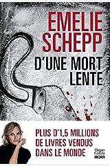 D'une mort lente : La reine du polar suédois revient vous faire trembler (HarperCollins Noir) Format Kindle