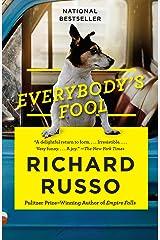 Everybody's Fool: A novel Kindle Edition