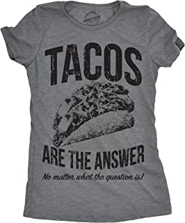 Womens Tacos are The Answer Tshirt Funny Sarcastic Cinco De Mayo Tequila Tee for Ladies