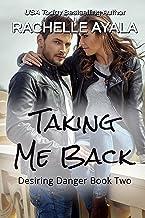 Taking Me Back (Desiring Danger Book 2)