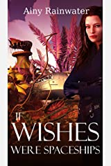 If Wishes Were Spaceships (English Edition) Kindle Ausgabe