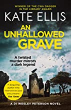 An Unhallowed Grave: Book 3 in the DI Wesley Peterson crime series (Wesley Peterson Series)